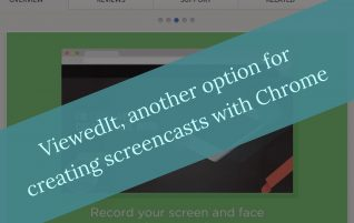 ViewedIt, another option for creating screencasts with Chrome